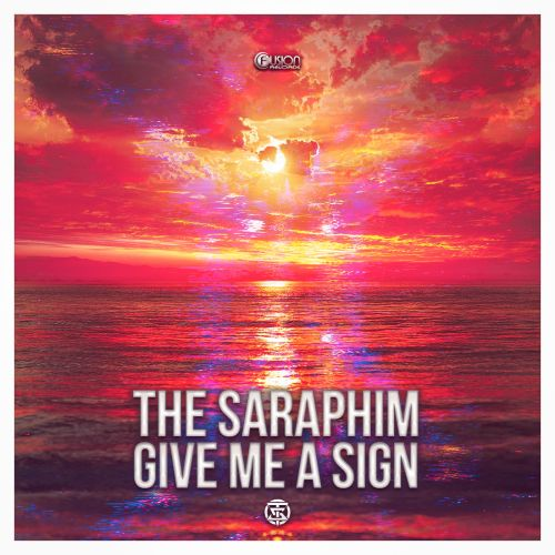 The Saraphim - Give me a Sign - Fusion Records - 03:14 - 27.07.2020