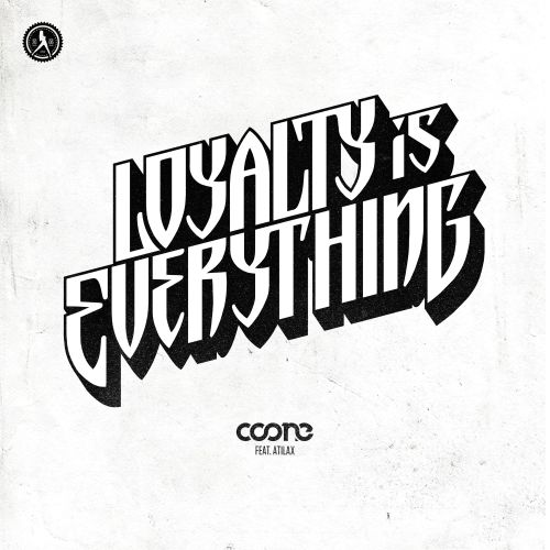 Coone featuring Atilax - Loyalty Is Everything - Dirty Workz - 04:23 - 27.07.2020