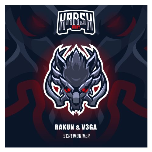 RaKuN, V3GA - Screwdriver - Harsh Records - 04:18 - 16.07.2020