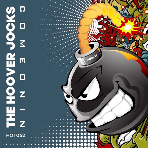 The Hoover Jocks - Come On In - Hot Box Digital - 08:22 - 07.08.2020