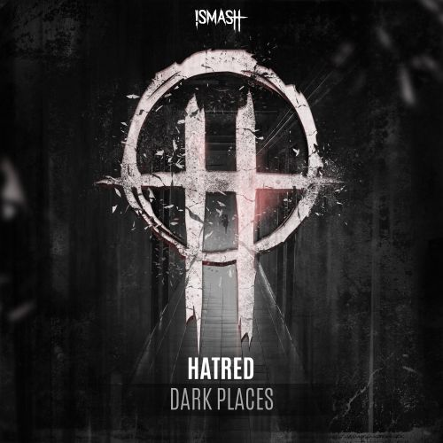 Hatred - Dark Places - Smash Records - 03:55 - 30.07.2020