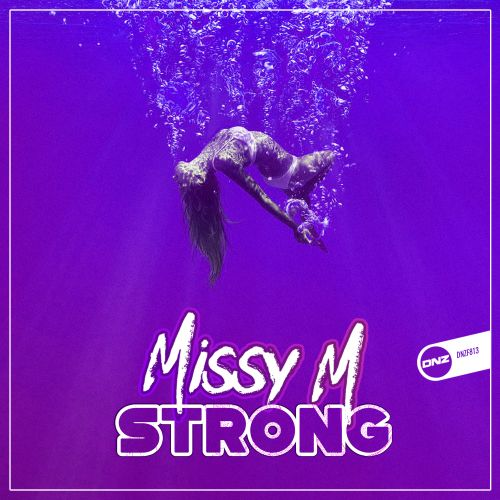 Missy M - Strong - DNZ Records - 05:47 - 15.07.2020