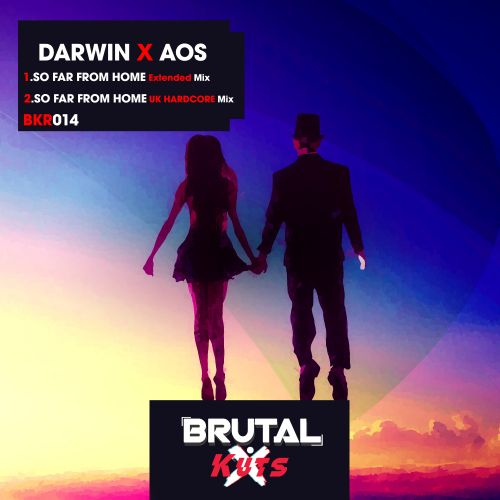Darwin X AOS - So Far From Home - Brutal Kuts - 05:51 - 12.08.2020
