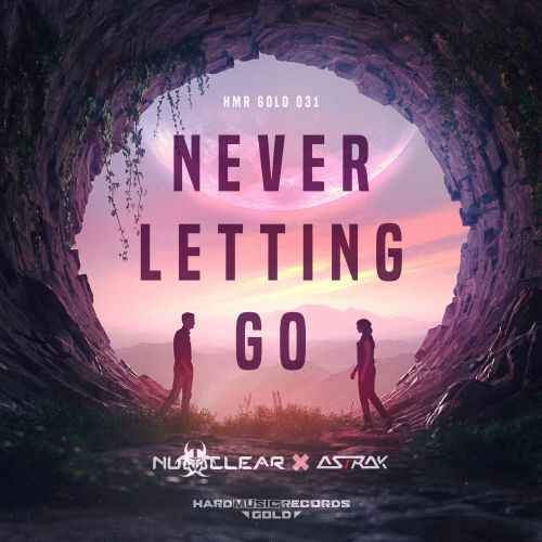Nu-Clear feat. Astrak - Never Letting Go - Hard Music Records Gold - 04:08 - 13.08.2020