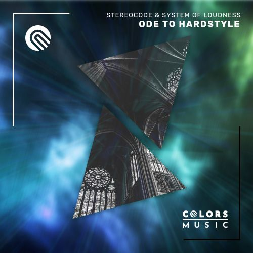 Stereocode & System Of Loudness - Ode To Hardstyle - Colors Music - 04:28 - 15.07.2020