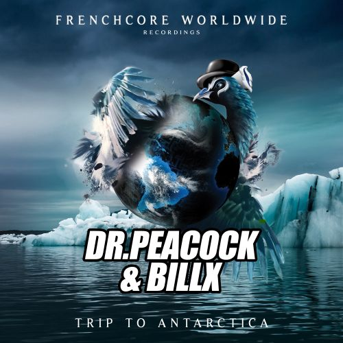 Dr. Peacock and Billx - Trip to Antarctica - Frenchcore Worldwide - 04:10 - 29.10.2019
