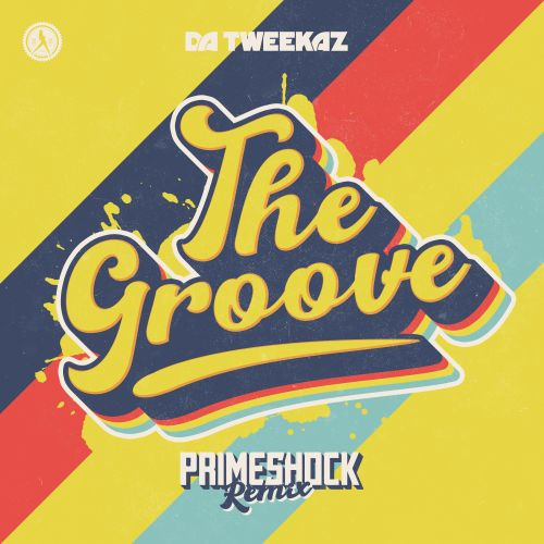 Da Tweekaz - The Groove (Primeshock Remix) - Dirty Workz - 04:37 - 20.08.2020