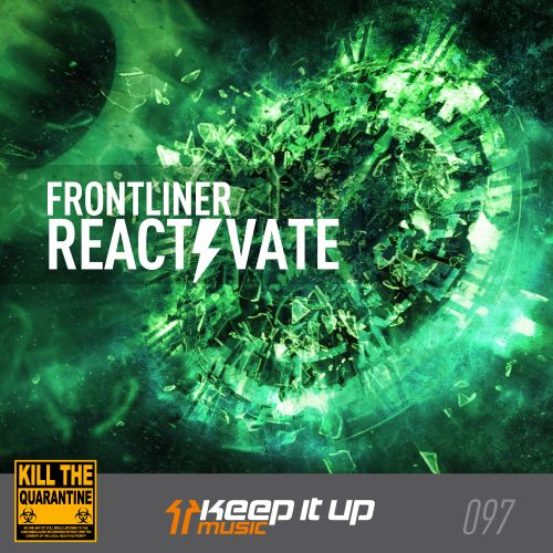 Frontliner - Reactivate - Keep It Up Music - 04:29 - 31.08.2020