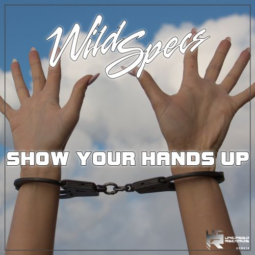 Wild Specs - Show Your Hands Up - Uncased Records - 04:02 - 21.08.2020