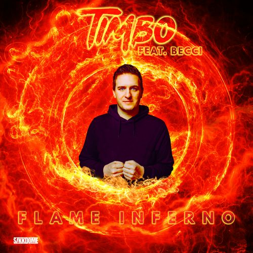 Timbo Feat. Becci - Flame Inferno - Sikkdome Records - 02:51 - 14.08.2020