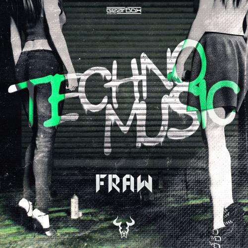 Fraw - Techno Music - Gearbox Digital - 02:57 - 28.08.2020