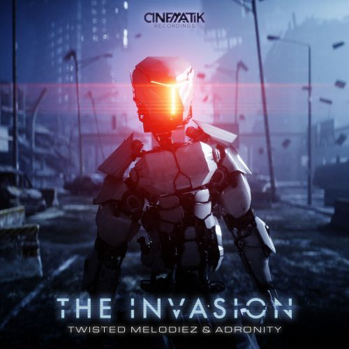 Adronity, Twisted Melodiez - The Invasion - Cinematik Recordings - 04:23 - 18.09.2020