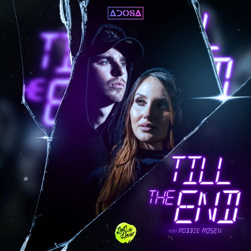 ADOSA and Robbie Rosen - Till The End - ROQ 'N Rolla Music - 03:12 - 04.09.2020