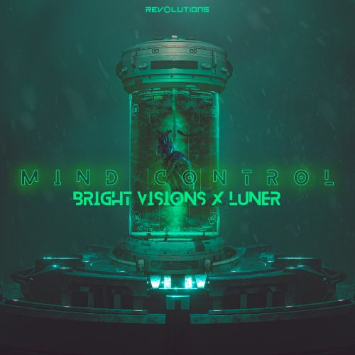 Bright Visions & Luner - Mind Control - Revolutions - 03:49 - 08.09.2020
