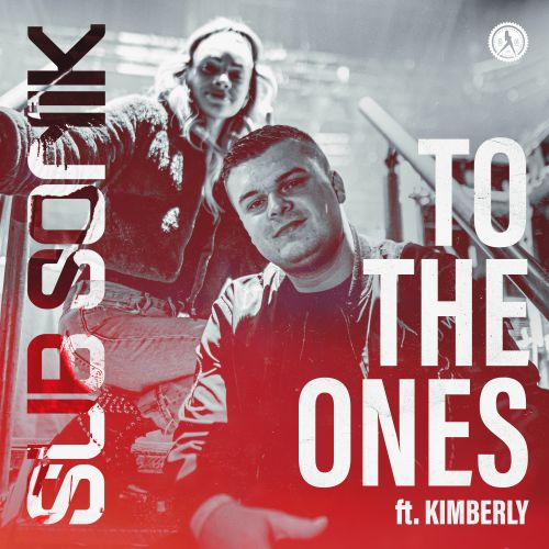 Sub Sonik featuring Kimberly - To The Ones - Dirty Workz - 03:04 - 13.08.2020