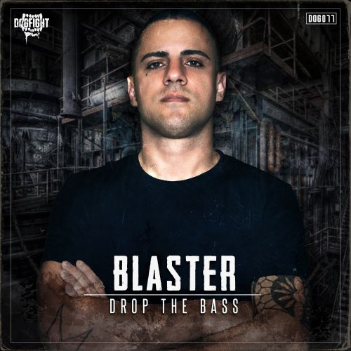 Blaster - Drop The Bass - Dogfight Records - 04:44 - 17.09.2020