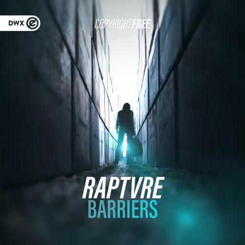 RAPTVRE - Barriers - DWX Copyright Free - 04:05 - 11.09.2020