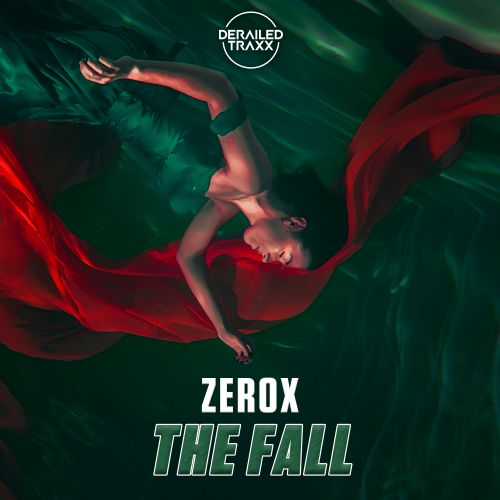 Zerox - The Fall - Derailed Traxx - 04:34 - 21.09.2020