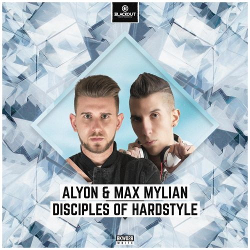 Alyon & Max Mylian - Disciples Of Hardstyle - Blackout Records - 03:27 - 14.09.2020