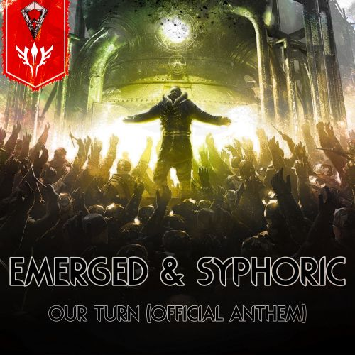 Emerged & Syphoric - Our Turn (Official Anthem) - Filthy Face Records - 04:07 - 14.08.2020