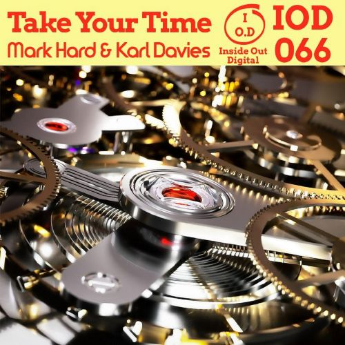 Mark Hard & Karl Davies - Take Your Time - Inside Out Digital - 08:39 - 18.09.2020