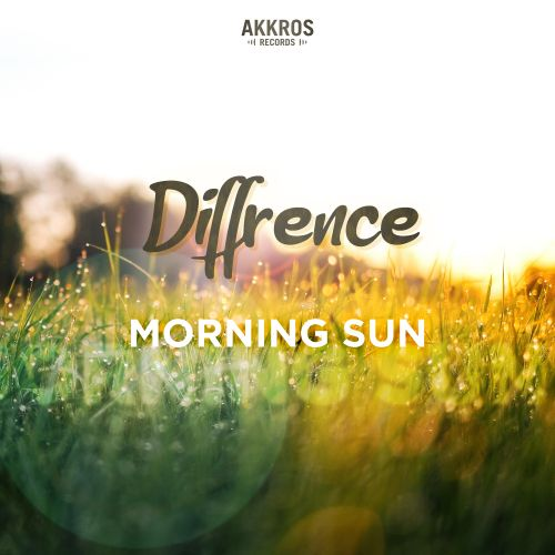 Diffrence - Morning Sun - Akkros Records - 03:18 - 24.09.2020