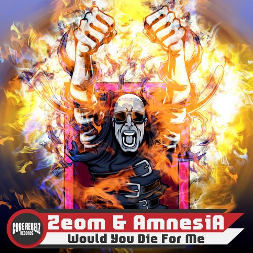 Zeom & AmnesiA - Would You Die For Me - Core Rebelz Records - 03:58 - 25.09.2020