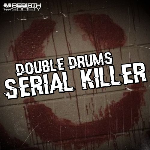 Double Drums - Serial Killer - Rebirth Society - 04:27 - 21.09.2020