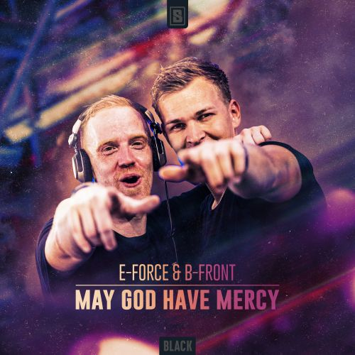 E-Force & B-Front - May God Have Mercy - Scantraxx Black - 03:59 - 22.09.2020