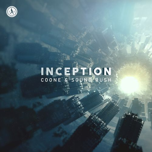 Coone and Sound Rush - Inception - Dirty Workz - 03:44 - 24.09.2020