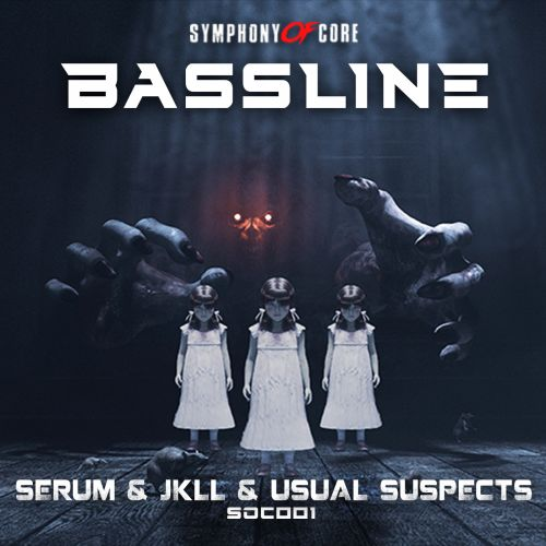 Serum, JKLL, Usual Suspects - Bassline - Symphony Of Core - 04:05 - 04.03.2020