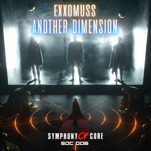 Exxomuss - Another Dimension - Symphony Of Core - 04:17 - 03.06.2020