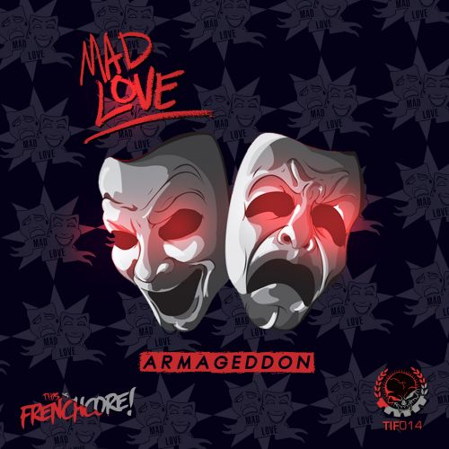 Mad Love - Armageddon - This Is Frenchcore - 04:11 - 05.10.2020