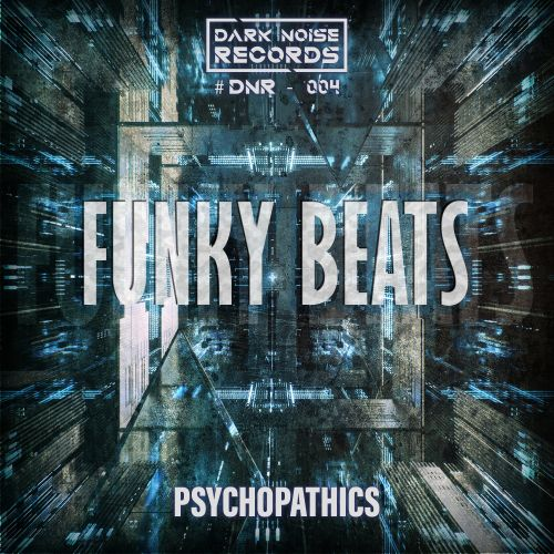 Psychopathics - Funky Beats - Dark Noise Records - 04:30 - 01.10.2020