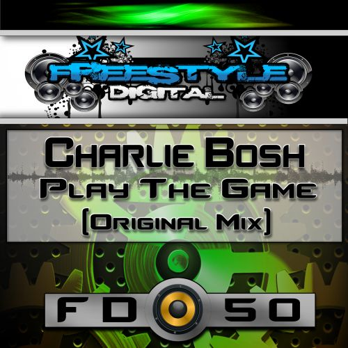 Charlie Bosh - Play The Game - Freestyle Digital Recordings - 04:43 - 09.12.2020