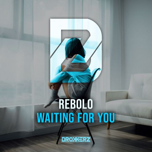 Rebolo - Waiting For You - DROKKERZ - 04:29 - 02.10.2020