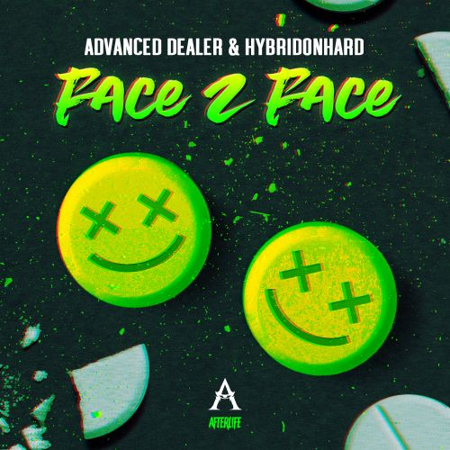 Advanced Dealer and HybridonHard - Face 2 Face - Afterlife Recordings - 04:52 - 16.10.2020