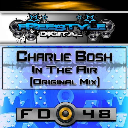 Charlie Bosh - In The Air - Freestyle Digital Recordings - 03:41 - 14.10.2020