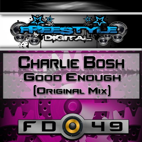 Charlie Bosh - Good Enough - Freestyle Digital Recordings - 04:32 - 08.12.2020