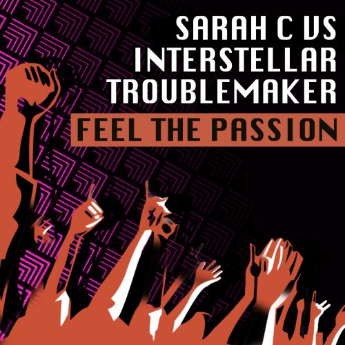 Sarah C vs Interstellar Troublemaker - Feel The Passion - Fired Up Records - 07:38 - 16.10.2020