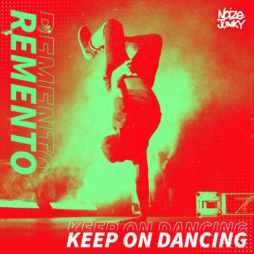 Remento - Keep On Dancing - Noize Junky - 03:55 - 14.10.2020