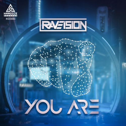 Raveision - You Are - Hardice Records - 04:05 - 24.09.2020