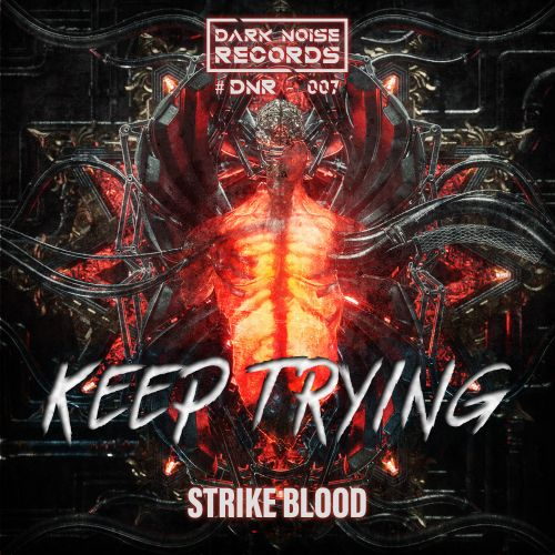 Strike Blood - Keep Trying - Dark Noise Records - 04:11 - 22.10.2020