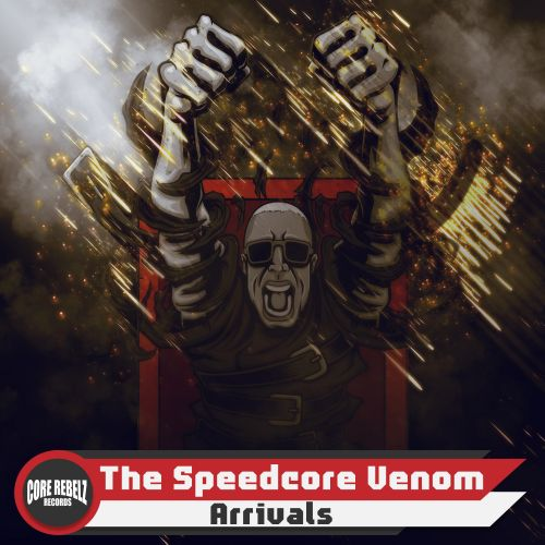 The Speedcore Venom - Arrivals - Core Rebelz Records - 03:31 - 27.10.2020