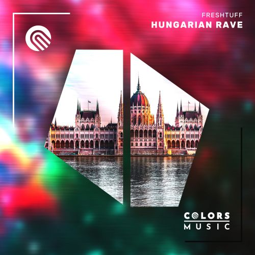 Freshtuff - Hungarian Rave - Colors Music - 04:13 - 07.10.2020