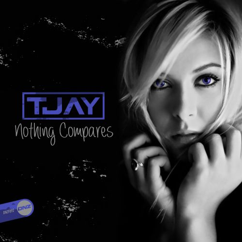 T-Jay - Nothing Compares - DNZ Records - 05:08 - 28.10.2020
