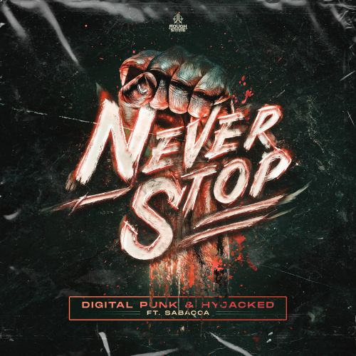 Digital Punk & Hyjacked - Never Stop - Roughstate - 03:50 - 28.10.2020
