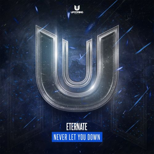 Eternate - Never Let You Down - Upcoming Records - 04:52 - 30.10.2020
