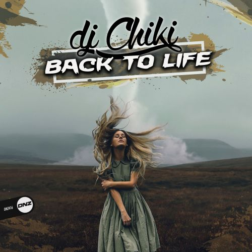 DJ Chiki - Back To Life - DNZ Records - 06:35 - 30.09.2020