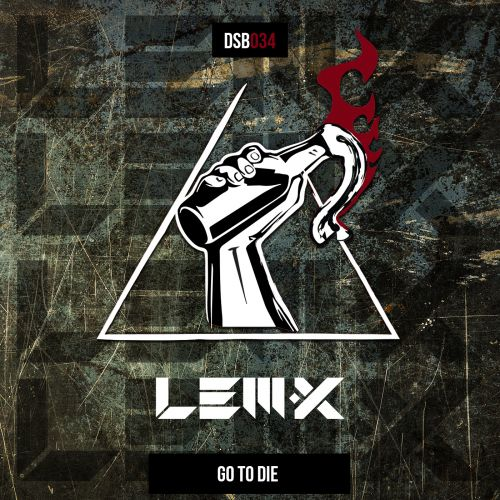 Lem-X - Go To Die - Disobey records - 03:42 - 28.10.2020
